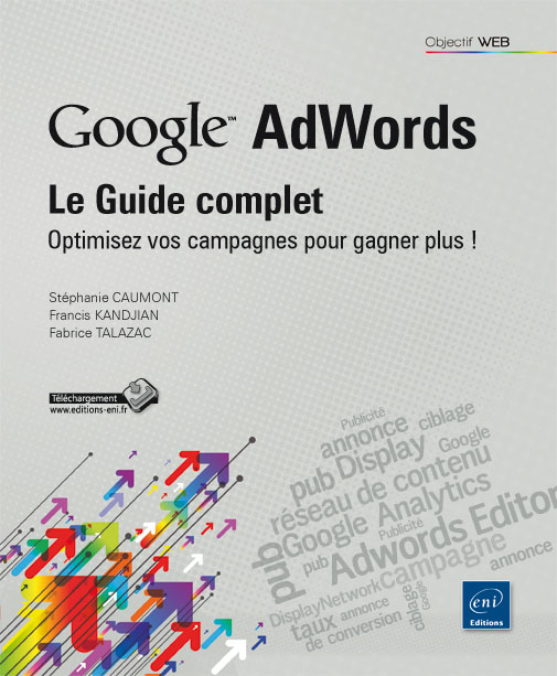 Google AdWords : le Guide complet