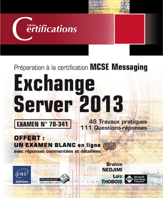 Exchange Server 2013-Préparation à la certification MCSE Messaging – Examen 70-341
