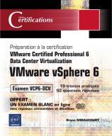 VMware vSphere 6 - Préparation à la certification VMware Certified Professional 6