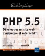 PHP 5.5 Développez un site web dynamique et interactif