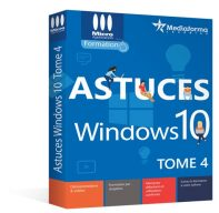 Astuces Windows 10 - Tome 4